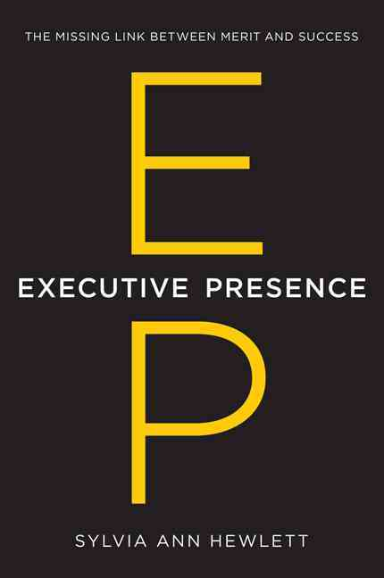 Executive Presence By Hewlett, Sylvia Ann